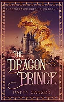 The Dragon Prince (Ghostspeaker Chronicles Book 5) by [Jansen, Patty]