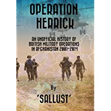 Operation Herrick: An unofficial history of British military operations in Afghanistan 2001-2014