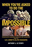 When You're Asked to Do the Impossible, Anthony J. Le Storti, 1592281710
