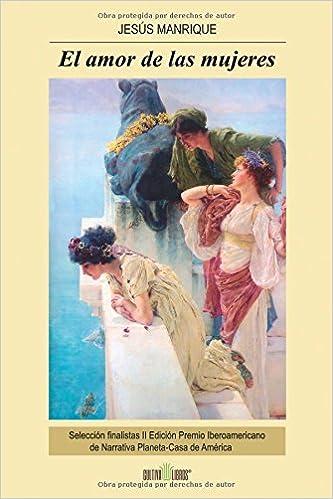 El amor de las mujeres: Amazon.es: Manrique, Jesús: Libros