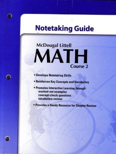 Math Course 2, Grades6-8 Notetaking Guide: Mcdougal Littell Middle School Math (McDougal Littell Math Course 2)