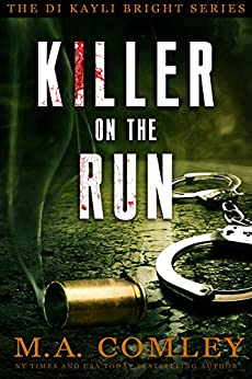 Killer on the Run: DI Kayli Bright Trilogy Book 2 by [Comley, M A]