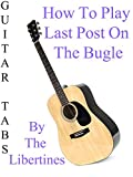 How To Play Last Post On The Bugle By The Libertines - Guitar Tabs