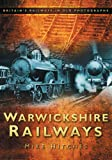 Warwickshire Railways, Mike Hitches, 0752449338