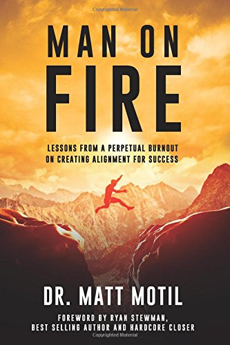 Man on Fire: Lessons From a Perpetual Burnout on Creating Alignment for Success PDF