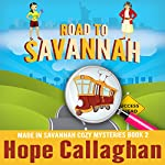 Road to Savannah: Made in Savannah Cozy Mysteries Series, Book 2 | Hope Callaghan