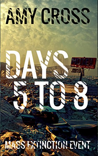 Days 5 to 8 (Mass Extinction Event Book 2) by [Cross, Amy]