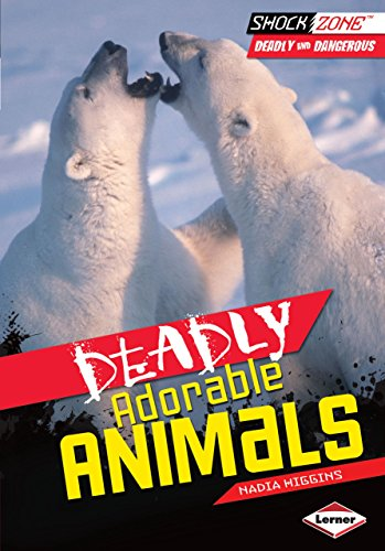 Deadly Adorable Animals (ShockZone ™ ― Deadly and Dangerous)