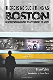 img - for There is no such thing as Boston: gentrification and the disappearance of a city book / textbook / text book