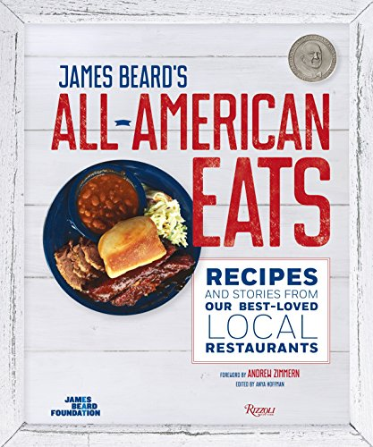 All American Foundation - James Beard's All-American Eats: Recipes and Stories from Our Best-Loved Local Restaurants