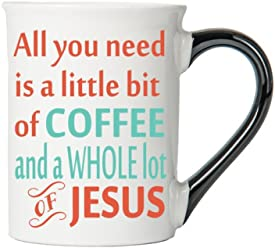 All You Need Is A Little Bit Of Coffee And A Whole Lot Of Jesus Mug , Inspirational Coffee Cup, Inspirational Mug, Ceramic Mug, Custom Inspirational Gifts By Tumbleweed