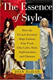 The Essence of Style, Joan DeJean, 0743264134