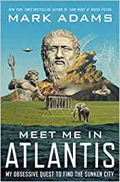 Meet Me in Atlantis: My Obsessive Quest to Find the Sunken ...