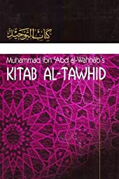 Kitaab At-Tawheed: The Book of Tawheed: [Original Version\'s English Translation]
