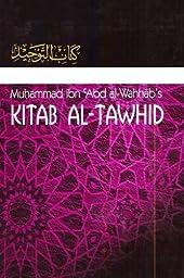 Kitaab At-Tawheed: The Book of Tawheed: [Original Version\'s English Translation]