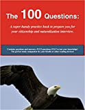 100 Questions: Super-Handy Practice Book by Citizenship Basics for the U.S. Citizenship/Naturalization Interview/Test: 100 Civics Questions & Answers and Questions-Only: The Best Way to Study!