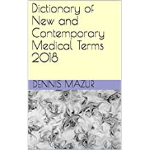 Dictionary of New and Contemporary Medical Terms 2018