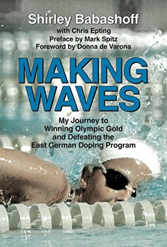 Making Waves: My Journey to Winning Olympic Gold and Defeating the East German Doping - Monica Century City Santa