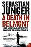 Front cover for the book A Death in Belmont by Sebastian Junger