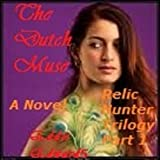 The Dutch Muse (The Relic Hunter Trilogy Book 1)