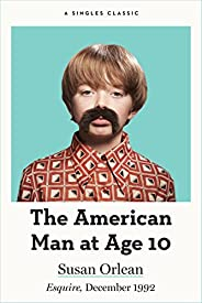 The American Man at Age 10 (Singles Classic)