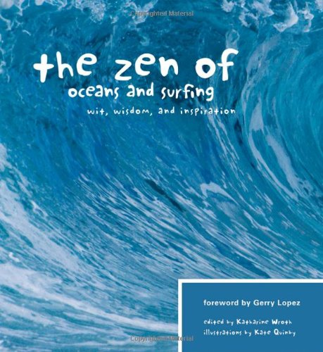 The Zen of Oceans & Surfing: Wit, Wisdom, and Inspiration pdf epub