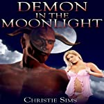 Demon in the Moonlight | Christie Sims,Alara Branwen