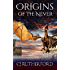 Origins of the Never: A Free YA fantasy.With Ancient Dragons, and Faerie Magic. (Tales of the Neverwar Series Book 0)