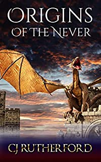 Origins Of The Never by CJ Rutherford ebook deal