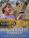 """The Wilderness Family - At Home with Africa's Wildlife"" av Kobie Kruger"