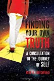 Finding Your Own Truth, Reed R. Critchfield, 1450039391