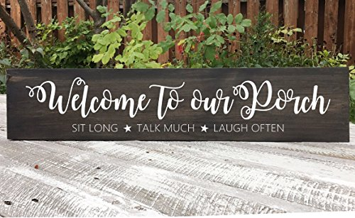 Welcome to our porch wood sign, sit long - talk much - laugh often wood sign, hand painted sign, rustic wood sign, wooden art reclaimed wood ()