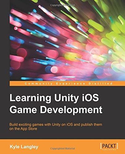 Learning Unity iOS Game Development pdf epub