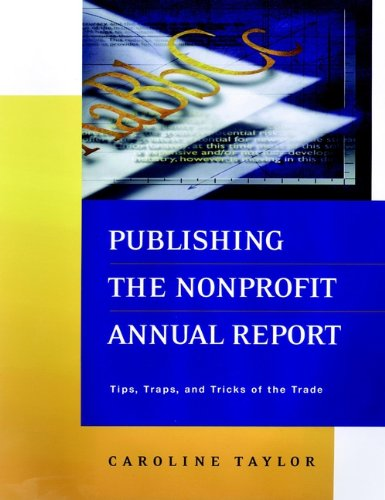 Download Publishing the Nonprofit Annual Report: Tips, Traps, and Tricks of the Trade Pdf