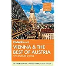 Fodor's Vienna & the Best of Austria: with Salzburg & Skiing in the Alps