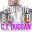 London Bound: A Heart of the City Romance Audiobook by C. J. Duggan Narrated by Edwina Wren