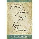 Chakra Healing and Karmic Awareness