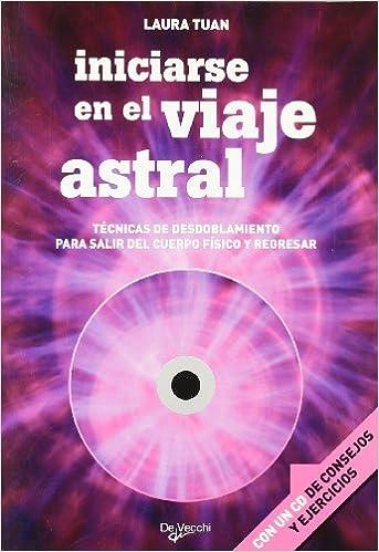 Tecnicas de desdoblamiento para salir del cuerpo fisico y regresar, (incluye CD) (Spanish Edition): Laura Tuan: 9788431540746: Amazon.com: Books