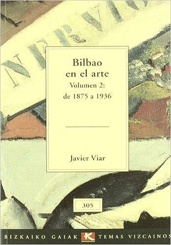 Amazon.com: Bilbao En El Arte Volumen 2 De 1875 A 1936 ...