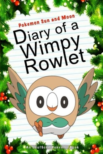 Free Pokemon Sun and Moon: Diary Of A Wimpy Rowlet: