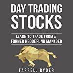 Day Trading Stocks: Learn to Trade from a Former Hedge Fund Manager | Farrell Ryder