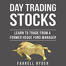 Day Trading Stocks: Learn to Trade from a Former Hedge Fund Manager Audiobook by Farrell Ryder Narrated by Jon Turner