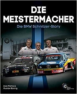Die Meistermacher - Die BMW Schnitzer-Story: Amazon co uk