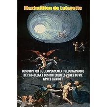 Description de l'emplacement géographique de l'au-delà et des différentes zones de vie après la mort (French Edition)