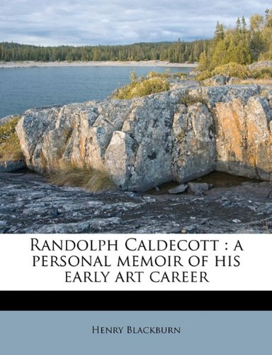 Randolph Caldecott: a personal memoir of his early art career by Nabu Press