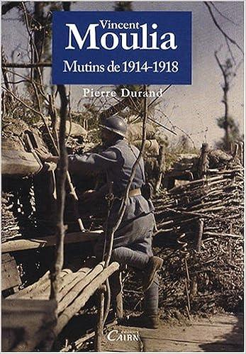 Téléchargement Vincent Moulia : Mutins de 1914-1918 pdf ebook