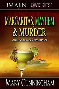 Margaritas, Mayhem & Murder (An Andi Anna Jones Mystery Book 1) by [Cunningham, Mary]
