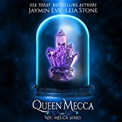 Queen Mecca: NYC Mecca Series, Book 4 | Leia Stone, Jaymin Eve