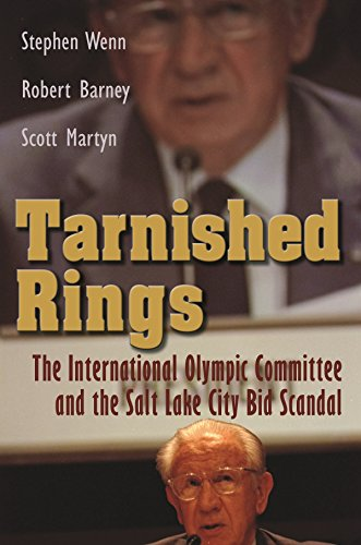Tarnished Rings: The International Olympic Committee and the Salt Lake City Bid Scandal (Sports and Entertainment)