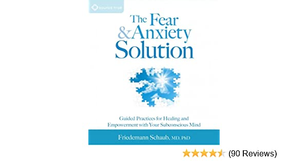 Amazon com: The Fear and Anxiety Solution: Guided Practices